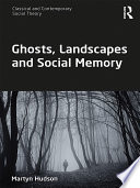 Ghosts  Landscapes and Social Memory