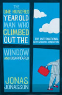 The One Hundred Year Old Man Climbed Out the Window and Disappeared Book
