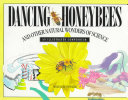 Dancing Honeybees and Other Natural Wonders of Science