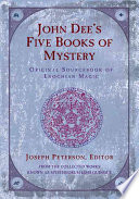 John Dee s Five Books of Mystery