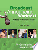 """""""Broadcast Announcing Worktext: A Media Performance Guide"""" by Alan R. Stephenson, David E. Reese, Mary E. Beadle"""