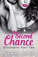 A Second Chance - Billionaire - Part 2