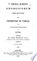 Pub. Virgilii Maronis Georgicorum libri quatuor. The Georgics of Virgil, with an English translation and notes. Illustrated with copper plates. By John Martyn