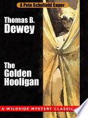 The Golden Hooligan  A Pete Schofield Caper Book PDF
