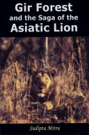 Gir Forest and the Saga of the Asiatic Lion