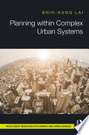 Planning within Complex Urban Systems