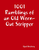 1001 Ramblings of an Old Worn Out Stripper