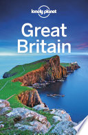 """Lonely Planet Great Britain"" by Lonely Planet, Oliver Berry, Fionn Davenport, Marc Di Duca, Belinda Dixon, Damian Harper, Catherine Le Nevez, Andy Symington, Neil Wilson, Hugh McNaughtan, Greg Ward, Lorna Parkes"