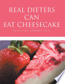 Real Dieters Can Eat Cheesecake Book PDF