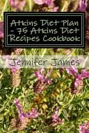 Atkins Diet Plan   75 Atkins Diet Recipes Cookbook Book