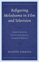 Refiguring Melodrama in Film and Television Pdf/ePub eBook