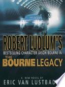 Robert Ludlum's Jason Bourne In The Bourne Legacy: A Novel
