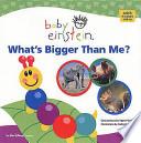 Baby Einstein - What's Bigger Than Me?