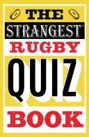 The Strangest Rugby Quiz Book