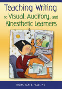 Teaching Writing to Visual, Auditory, and Kinesthetic Learners