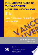 FULL STUDENT GUIDE TO THE VANCOUVER REFERENCING / CITATION STYLE