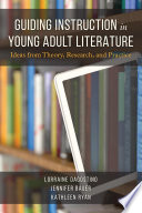 Guiding Instruction in Young Adult Literature