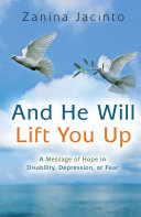 And He Will Lift You Up  A Message of Hope in Disability  Depression or Fear