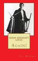 ADAM ADAMANT LIVES - Again! ebook
