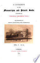 A Catalogue of the Manuscripts and Printed Books Collected by Thomas Brooke and Preserved at Armitage Bridge House  Near Huddersfield