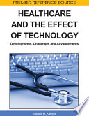 Healthcare and the Effect of Technology  Developments  Challenges and Advancements