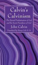 Calvin's Calvinism Book