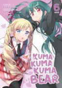 Kuma Kuma Kuma Bear  Light Novel  Vol  6