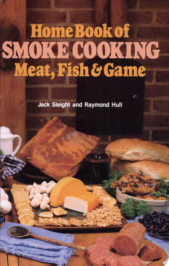 Home Book of Smoke-cooking Meat, Fish & Game