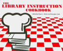 The Library Instruction Cookbook