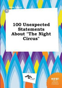 100 Unexpected Statements about the Night Circus