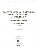 13th International Symposium on Industrial Robots and Robots 7: Future directions