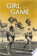 """The Girl and the Game: A History of Women's Sport in Canada"" by Margaret Ann Hall"