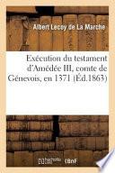 Execution Du Testament D'Amedee III, Comte de Genevois, En 1371