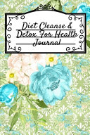 Diet Cleanse Detox For Health Journal