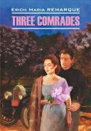 Three Comrades / Три товарища. Книга для чтения на английском языке Pdf/ePub eBook