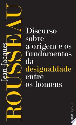 Download Discurso sobre a origem e os fundamentos da desigualdade entre os homens Free Books - Dlebooks.net