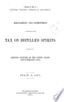 Regulations And Instructions Concerning The Tax On Distilled Spirits Under The Revised Statutes Of The United States And Subsequent Acts Book PDF