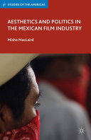 Aesthetics and Politics in the Mexican Film Industry [Pdf/ePub] eBook