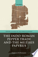 The Indo Roman Pepper Trade and the Muziris Papyrus