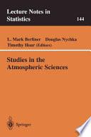 Studies in the Atmospheric Sciences