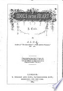 Idols in the Heart     By A  L  O  E   i e  C  M  Tucker   Book