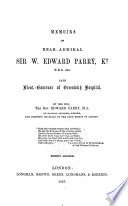 Memoirs of Rear Admiral Sir W  Edward Parry  Kt  F R S  Etc  Late Lieut  Governor of Greenwich Hospital