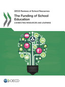 OECD Reviews of School Resources The Funding of School Education Connecting Resources and Learning [Pdf/ePub] eBook