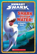 Shark Out of Water! (Hungry Shark #1) Book