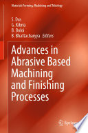Advances in Abrasive Based Machining and Finishing Processes Book