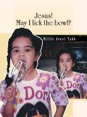 Jesus! May I lick the bowl? Pdf