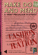 Make Do And Mend A Very Peculiar History