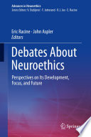 Debates About Neuroethics
