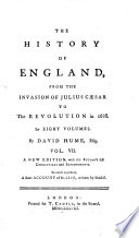 The History of England  from the Invasion of Julius C  sar to the Revolution in 1688  In Eight Volumes  By David Hume  Esq  Vol  1    8
