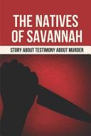 The Natives Of Savannah